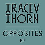 Tracey Thorn Opposites Ep