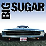 Big Sugar Hit & Run - Big Sugar's Greatest Hits /W Live CD (Limited Edition)