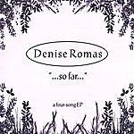 Denise Romas So Far 4-Song Ep