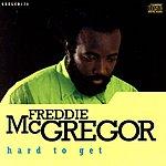 Freddie McGregor Hard To Get