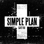 Simple Plan Save You (3-Track Maxi-Single)