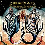 Green Man The Teacher And The Man Of Lie (Deluxe Edition)