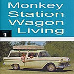 Monkey Station Wagon Living, Vol. 1