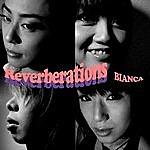 Bianca Reverberations