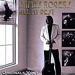 James Rogers All My Best - Originals, Vol. 1