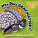 Roger Day Why Does Gray Matter?