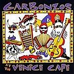 The Garbonzos Garbonzos At The Venice Cafe