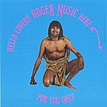 Roger Nusic Hello Lovers Roger Nusic Here For You Only