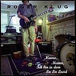 Roger Klug Mama, Mama, Ich Bin In Dem La La Land