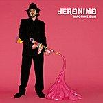 Jeronimo Machine Gum