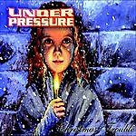 Under Pressure Christmas Trouble