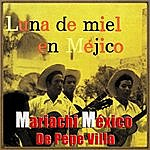 Mariachi Mexico De Pepe Villa Vintage México No. 155 - Ep: Honeymoon In México