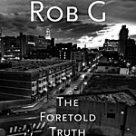 Rob G. The Foretold Truth