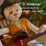 Gary Smith Off To Wonderland