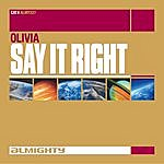 Olivia Almighty Presents: Say It Right