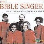Bruce Thompson The Bible Singer