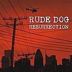 Rude Dog Resurrection - Rude Dog's Greatest Hits