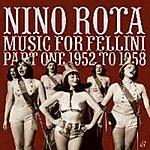 Nino Rota Music For Fellini Part One 1952-58