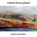 Roland From Poland Patch Of Paradise