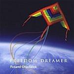 Roland Chadwick Freedom Dreamer