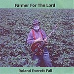Roland Everett Fall Farmer For The Lord