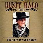 Rusty Halo Heard It On Talk Radio