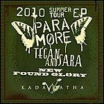 Paramore 2010 Summer Tour EP: Paramore, Tegan And Sara, New Found Glory, Kadawatha