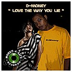D Money Love The Way You Lie - Single