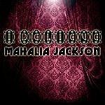 Mahalia Jackson I Believe
