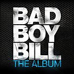 Bad Boy Bill The Album