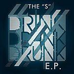 S Drink Drank Drunk - Ep