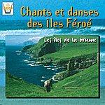 Olavur Hatun Chants & Danses Des Iles Féroe : Les Iles De La Brume