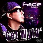 Fade Get Wyld (Feat. Tia Jade) - Single