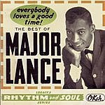 Major Lance The Best Of Major Lance: Everybody Loves A Good Time!
