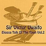 Sir Victor Uwaifo Ekassa Talk Of The Town, Vol. 2