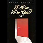 Toyin Adekale I Do, Do You?