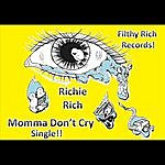 Richie Rich Momma Don't Cry