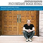 Jonathan Rundman Protestant Rock Ethic: Selections From The Double Album