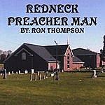 Ron Thompson Redneck Preacher Man