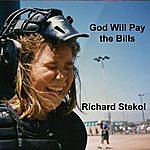 Richard Stekol God Will Pay The Bills