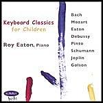 Roy Eaton Keyboard Classics For Children