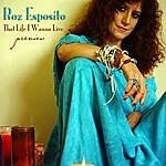 Roz Esposito That Life I Wanna Live