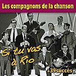 Les Compagnons De La Chanson Si Tu Vas A Rio + 39 Succès