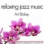 Art Blakey Relaxing Jazz Music : Art Blakey