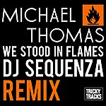 Michael Thomas Quintet We Stood In Flames (Dj Sequenza Remix)