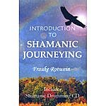 Frauke Rotwein Introduction To Shamanic Journeying Book & CD