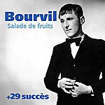 Bourvil Salade De Fruits + 29 Succès De Bourvil
