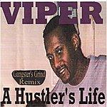 Viper A Hustler's Life (Gangster's Grind Remix)