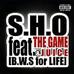Sho B.w.s For Life (Feat. The Game & Juice)