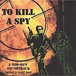 Robert Short To Kill A Spy